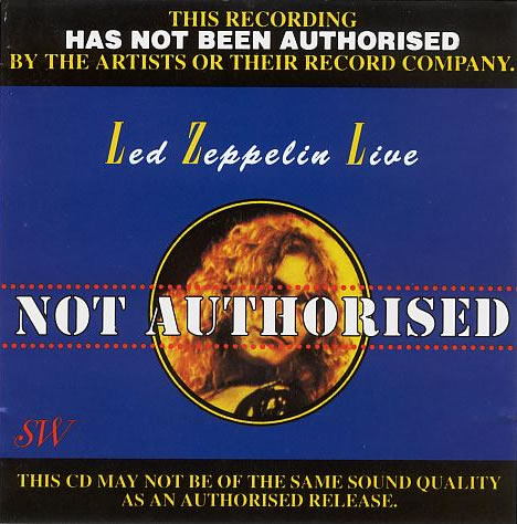 Led Zeppelin - Led Zeppelin Live: Not Authorised