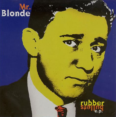 Mr Blonde - Rubber Bullets E.P.