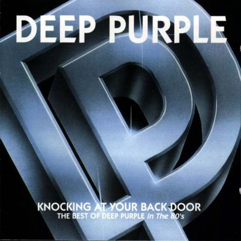 Deep Purple - Knocking At Your Back Door: The Best Of Deep Purple In The 80's