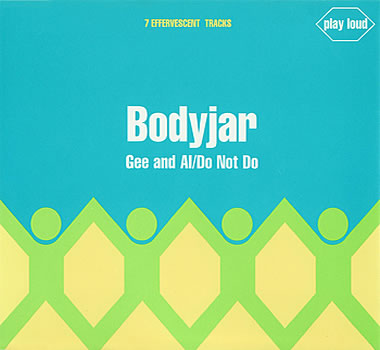 Bodyjar - Gee And Al / Do Not Do