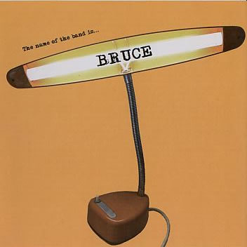 Bruce - The Name Of The Band Is...