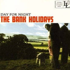 The Bank Holidays - Day For Night