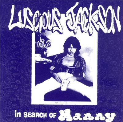 Luscious Jackson - In Search Of Manny
