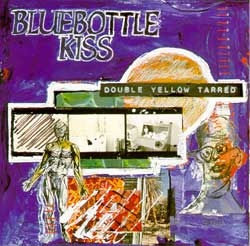 Bluebottle Kiss - Double Yellow Tarred