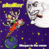 Skulker - Morgan To The Moon