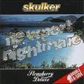 Skulker - Newport Nightmare / Strawberry Deluxe