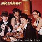 Skulker - The Double Life