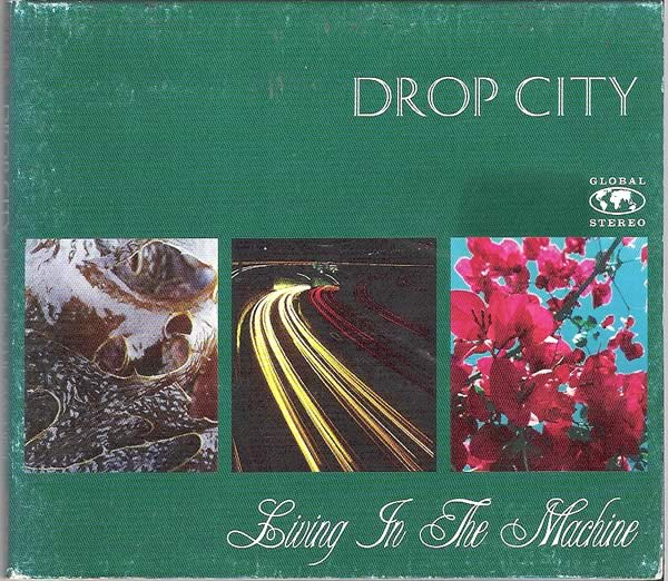 Drop City - Living In The Machine